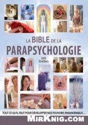 La Bible des Pouvoirs Psychiques : Tout ce qu'il faut pour développer nos pouvoirs psychiques...