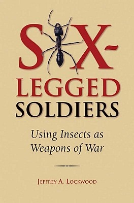 Книга Six-Legged Soldiers: Using Insects as Weapons of War