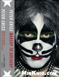 Книга Makeup to Breakup: My Life In and Out of Kiss