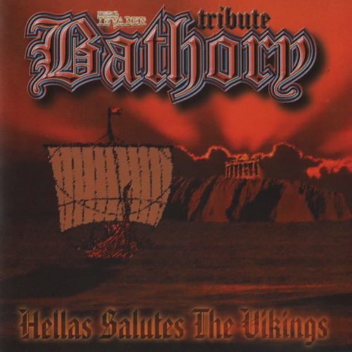 A Tribute To Bathory - 1997 - Hellas Salutes The Vikings [Metal Invader, MICD0001, Italy]