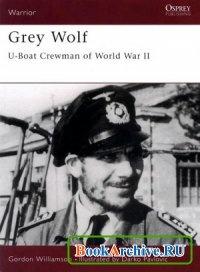 Книга Grey Wolf - U-Boat Crewman of World War 2 (Osprey Warrior 036)