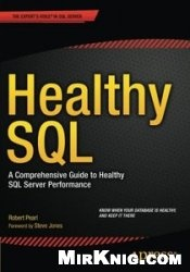 Книга Healthy SQL: A Comprehensive Guide to Healthy SQL Server Performance