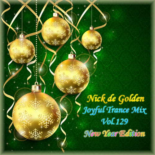 Nick de Golden – Joyful Trance Mix Vol.129 (New Year Edition)