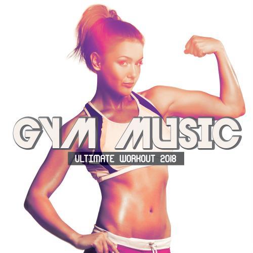 VA - Gym Music Ultimate Workout 2018 (2018)