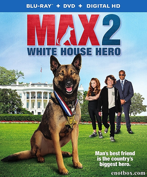 Макс 2: Герой Белого Дома / Max 2: White House Hero (2017/BDRip/HDRip)
