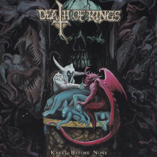 Death Of Kings - 2017 - Kneel Before None [Boris Rec., BR018, USA]