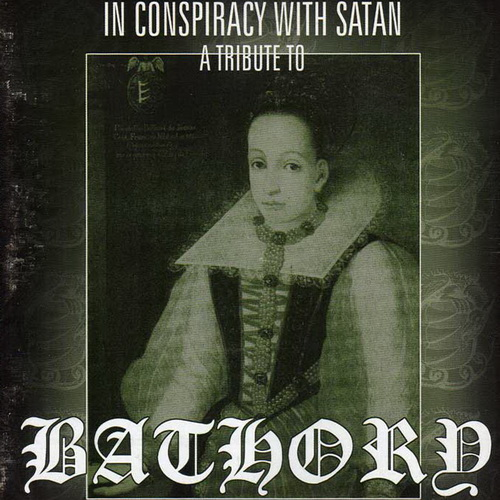 A Tribute To Bathory - 1998 - In Conspiracy With Satan [Fono, FO95CD, Russia]