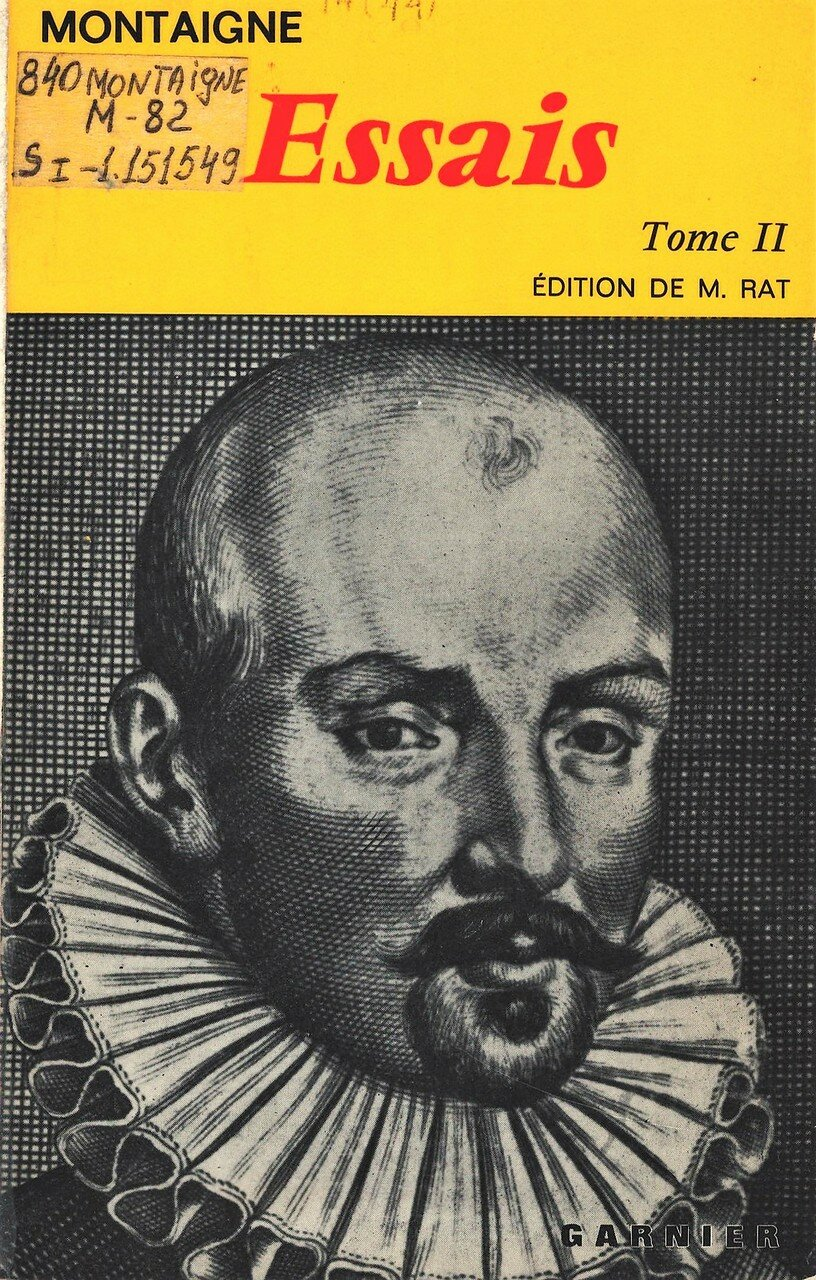 montaigne essays translations , a more skeptical strain of humanism developed, stressing the limitations of human understanding for example, the sixteenth-century french humanist, michel de montaigne, was no less interested in studying.