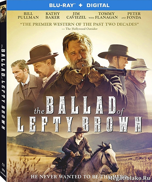 Баллада о Лефти Брауне / The Ballad of Lefty Brown (2017/BDRip/HDRip)