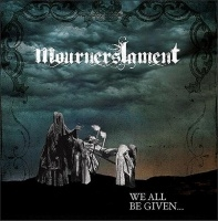 Mourners Lament >  We All Be Given (2016)
