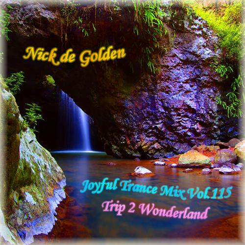 Nick de Golden – Joyful Trance Mix Vol.115 (Trip 2 Wonderland)