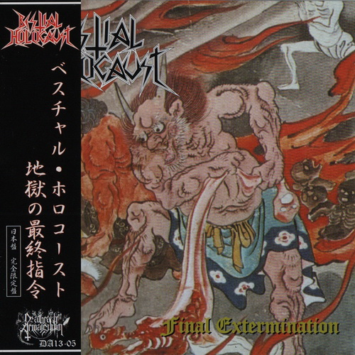 Bestial Holocaust - 2006 - Final Extermination [Deathrash Armageddon, DA13-05, Japan]