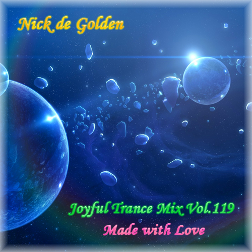 Nick de Golden – Joyful Trance Mix Vol.119 (Made with Love)