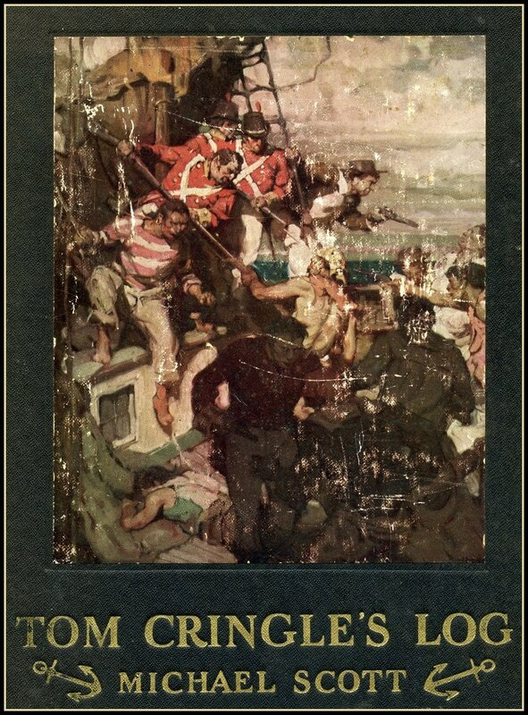 """""""Tom Cringle's Log"""" by Michael Scott. Published by Dodd, Mead & Co ~ 1927."""