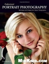 Книга Professional Portrait Photography: Techniques and Images from Master Photographers