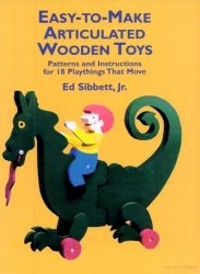 Книга Easy-to-Make Articulated Wooden Toys: Patterns and Instructions for 18 Playthings That Move