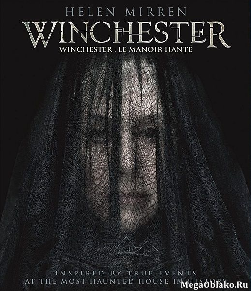 Винчестер. Дом, который построили призраки / Winchester: The House that Ghosts Built (2018/WEB-DL/WEB-DLRip)