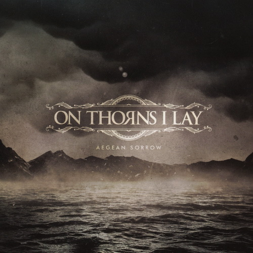 On Thorns I Lay - 2018 - Aegean Sorrow [Alone Rec., AR-096CD, Spain]