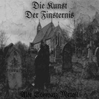 Die Kunst Der Finsternis >  Alte Schwarz Metall [demo] (2007)