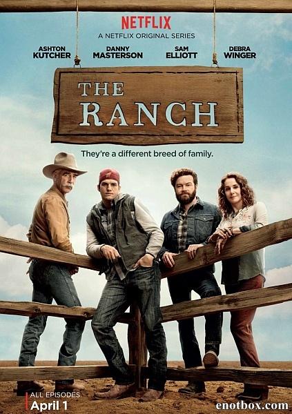 Ранчо (1 сезон: 1-10 серии из 10) / The Ranch / 2016 / ПМ (IdeaFilm) / WEBRip + WEBRip (720p)