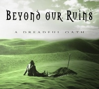 Beyond Our Ruins >  A Dreadful Oath (2017)
