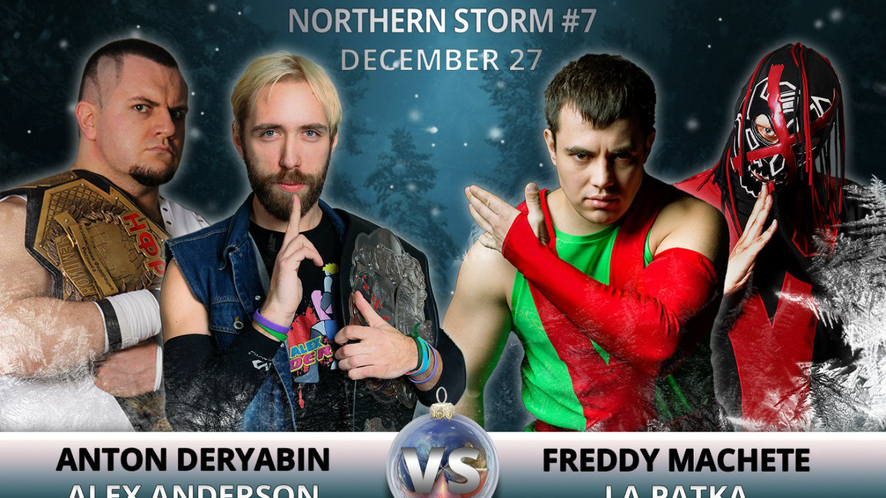 NSW Northern Storm #7: Антон Дерябин и Алекс Андерсон против Фредди Мачете и ЛаПатки