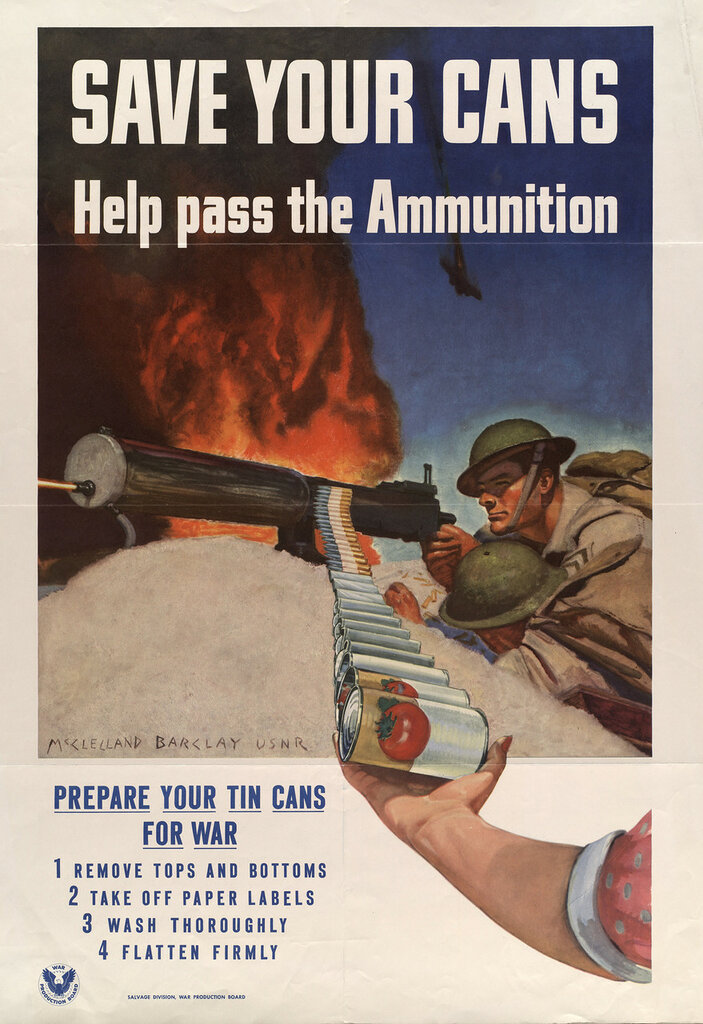 Save your cans - help pass the ammunition - prepare your tin cans for war