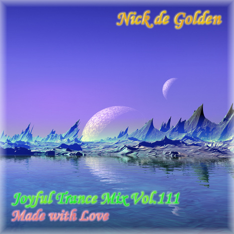 Nick de Golden – Joyful Trance Mix Vol.111 (Made with Love)