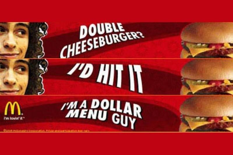Провокационный слоган «Двойной чизбургер? Я бы вдул! Меню в 1 доллар по мне». Крупные компании стара