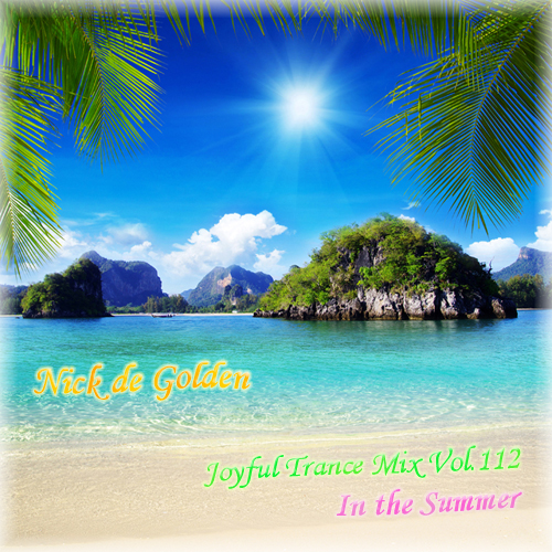 Nick de Golden – Joyful Trance Mix Vol.112 (In the Summer)