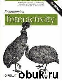 Книга Joshua Noble - Programming Interactivity (2nd Edition)