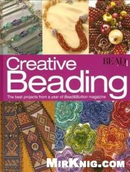 Книга Creative Beading, Vol. 1: The Best Projects from a Year of Bead&Button Magazine