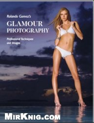 Книга Glamour Photography: Professional Techniques and Images