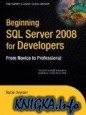 Книга Beginning SQL Server 2008 for Developers: From Novice to Professional