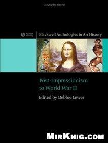 Книга Post-Impressionism to World War II