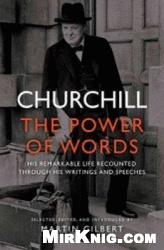 Книга Churchill - The Power of Words - His Remarkable Life Recounted Through His Writings and Speeches
