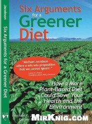Книга Six Arguments for a Greener Diet: How a Plant-based Diet Could Save Your Health and the Environment