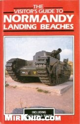 Книга The Visitor's Guide To Normandy Landing Beaches