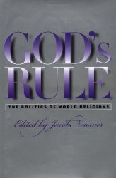 Книга God's Rule: The Politics of World Religions