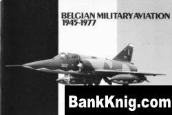 Книга Belgian military aviation 1945-1977