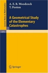 Книга A Geometrical Study of the Elementary Catastrophes (Lecture Notes in Mathematics)