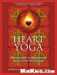 Книга Heart Yoga: The Sacred Marriage of Yoga and Mysticism