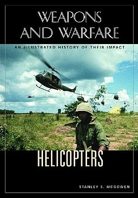 Книга Helicopters: An Illustrated History of Their Impact