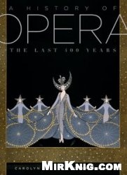 Книга A History of Opera: The Last Four Hundred Years