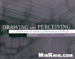 Книга Drawing and Perceiving: Life Drawing for Students of Architecture and Design, 3rd Edition