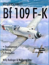 Книга Messerschmitt Bf-109F-K. Development, Testing, Production