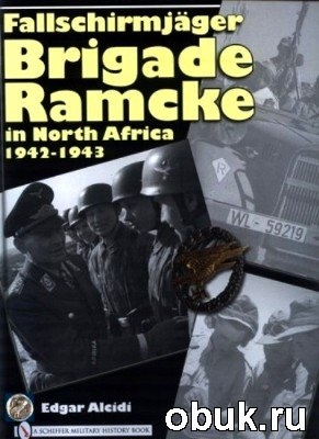 Книга Fallschirmjager Brigade Ramcke in North Africa 1942-1943