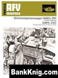 Книга Schutzenpanzerwagen SdKfz 251,  SdKfz 250 [AFV Weapons Profile 57]
