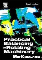 Книга Practical Balancing of Rotating Machinery