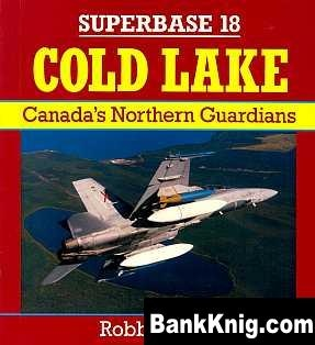Книга Cold Lake. Canadas Northern Guardians
